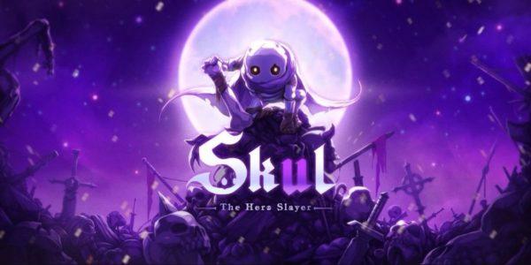 Skul: The Hero Slayer Skul : The Hero Slayer Skul The Hero Slayer