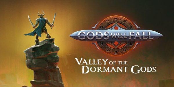 Gods Will Fall Valley of the Dormant Gods