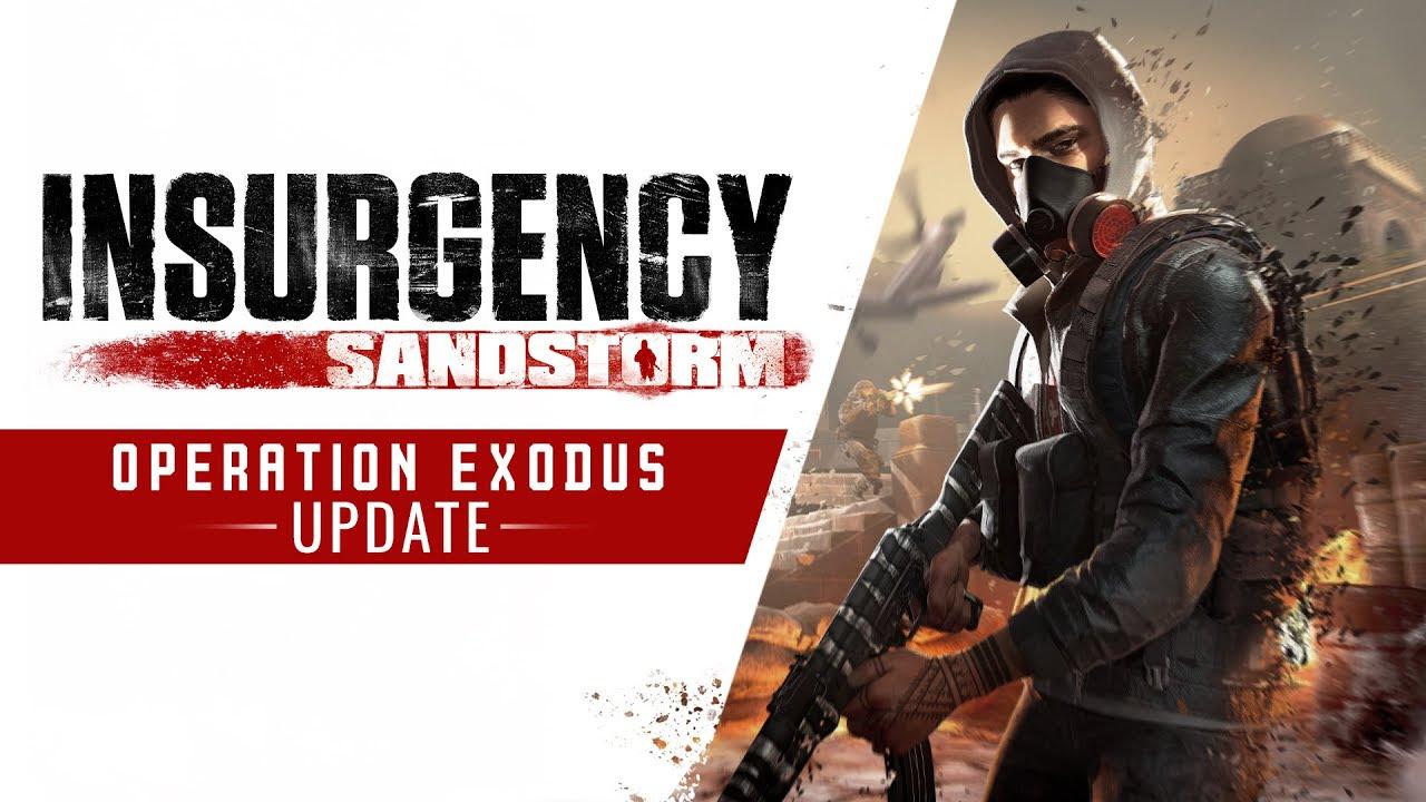 Insurgency: Sandstorm - Operation: Exodus
