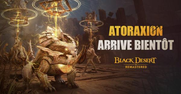 Black Desert : Atoraxion Black Desert Atoraxion