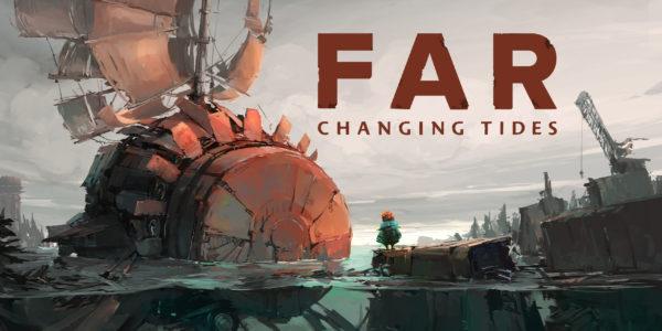 FAR : Changing Tides FAR: Changing Tides