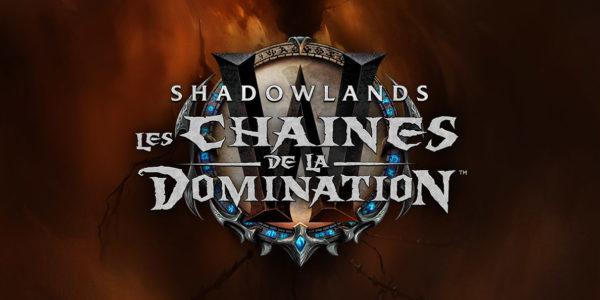 World of Warcraft Shadowlands les Chaînes de la Domination