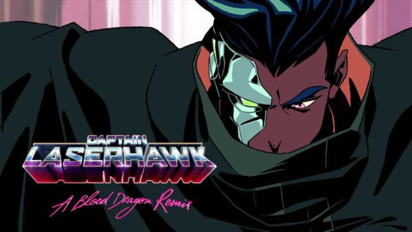 Captain Laserhawk: A Blood Dragon Remix Captain Laserhawk : A Blood Dragon Remix Captain Laserhawk A Blood Dragon Remix