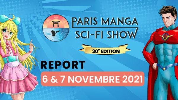 Paris Manga & Sci-Fi Show 30 - 6 & 7 Novembre 2021