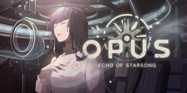 OPUS : Echo of Starsong OPUS Echo of Starsong OPUS: Echo of Starsong