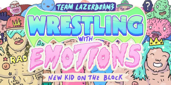 Wrestling With Emotions: New Kid on the Block Wrestling With Emotions : New Kid on the Block Wrestling With Emotions New Kid on the Block