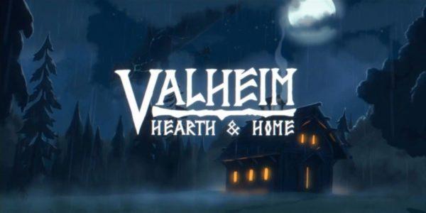 Valheim: Hearth and Home Valheim : Hearth and Home Valheim Hearth and Home