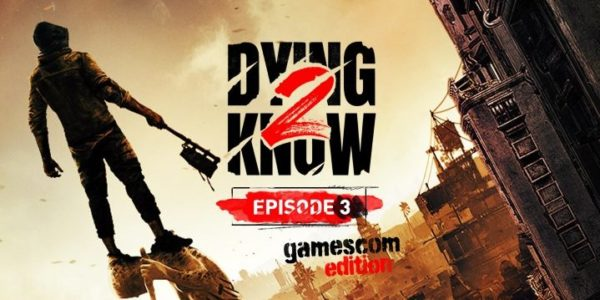 Dying 2 Know - Episode 3 Gamescom 2021