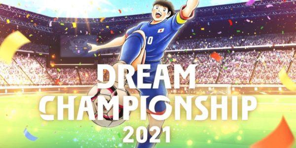 Captain Tsubasa: Dream Team Dream Championship 2021 Captain Tsubasa : Dream Team Dream Championship 2021 Captain Tsubasa Dream Team Dream Championship 2021
